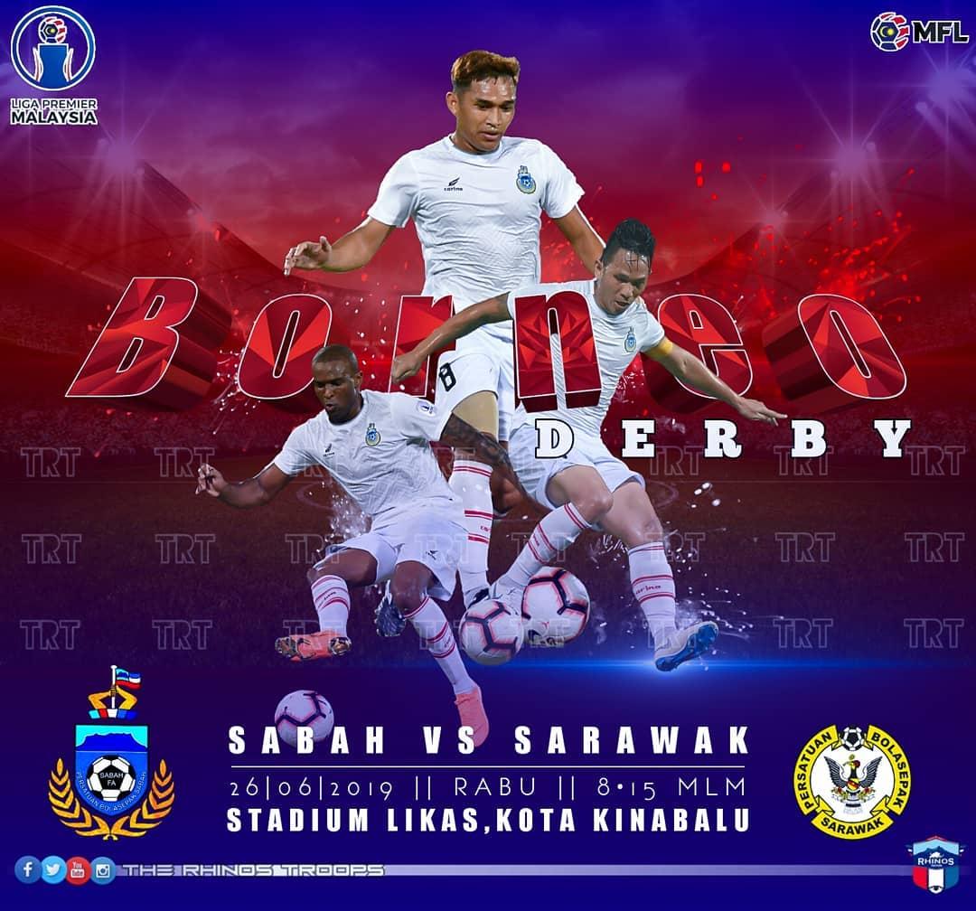Sabah bertemu Sarawak dalam Borneo Derby di Likas malam ini, misi juarai Liga Premier 2019 diteruskan